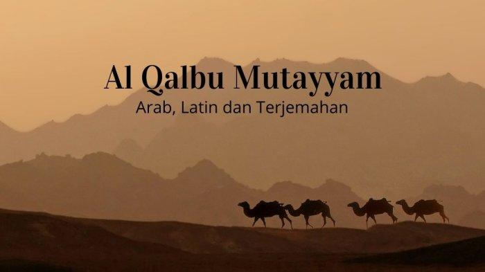 Lirik Al Qolbu Mutayyam Lengkap Arab, Latin dan Terjemahan