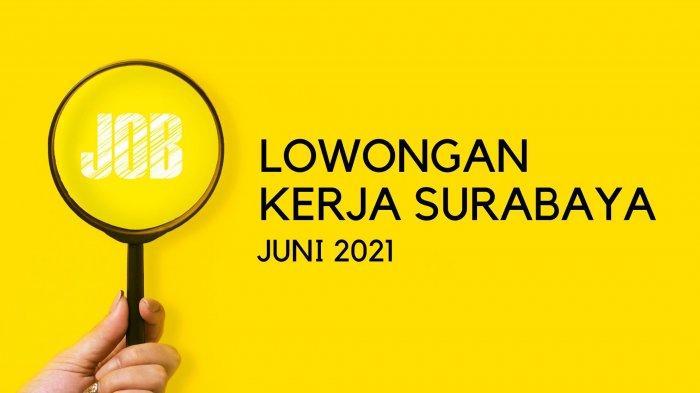 Lowongan Kerja Surabaya untuk Lulusan SD, SMP, SMA/SMK: Lamaran Bisa Kirim lewat WhatsApp