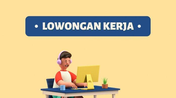 Lowongan Kerja Surabaya Hari Ini 3 Agustus 2021 Info Disnaker Surabaya, Lulusan SMA/SMK dan S1