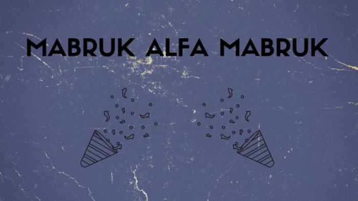 Lirik Mabruk Alfa Mabruk oleh Muhammad Hadi Assegaf Bahasa Arab - Latin dan Terjemahan