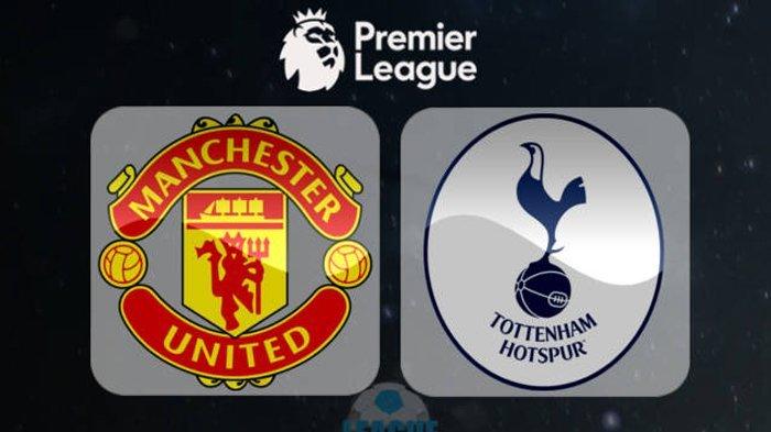 Live Streaming Manchester United vs Tottenham Hotspur - Tonton Kejutan di Sini!