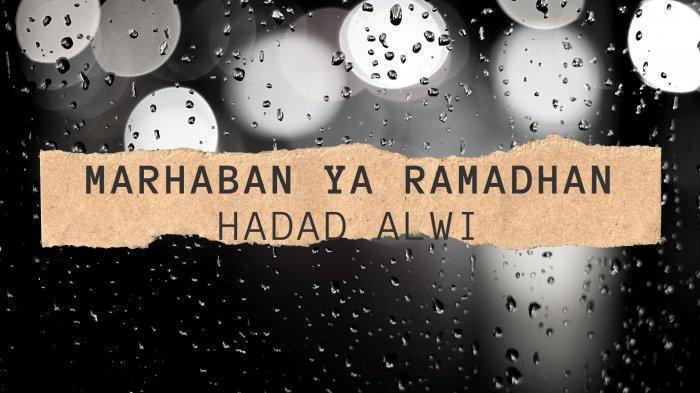 Lirik Marhaban Ya Syahru Ramadhan - Hadad Alwi feat Anti Dengan Tulisan Latin