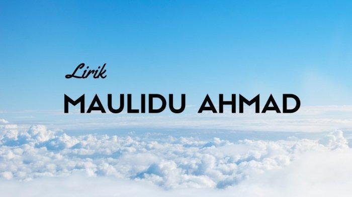 Lirik Maulidu Ahmad versi Nissa Sabyan feat Syahla Tulisan Arab - Latin