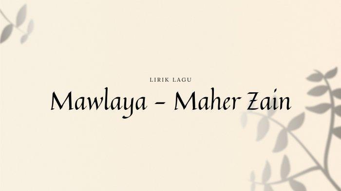 Lirik Mawlaya - Maher Zain, Beserta Tulisan Arab, Latin dan Terjemahan