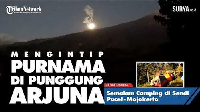 VIDEO Camping Semalam di Desa Adat Sendi Pacet Mojokerto Sambil Mengintip Purnama di Punggung Arjuna