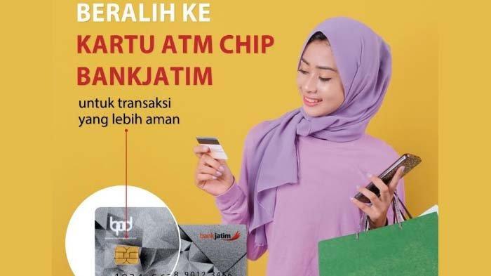 Nasabah Bank Jatim Diimbau Ganti Kartu ATM dengan Kartu ATM Chip Pling Lambat 31 Juli 2021