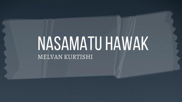 Lirik Nasamatu Hawak Lengkap versi Mevlan Kurtishi, Viral di TikTok