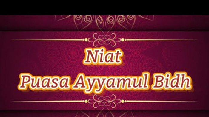 Niat Puasa Ayyamul Bidh dan Bayar Utang Puasa Ramadhan Mulai Kamis 24 Juni 2021