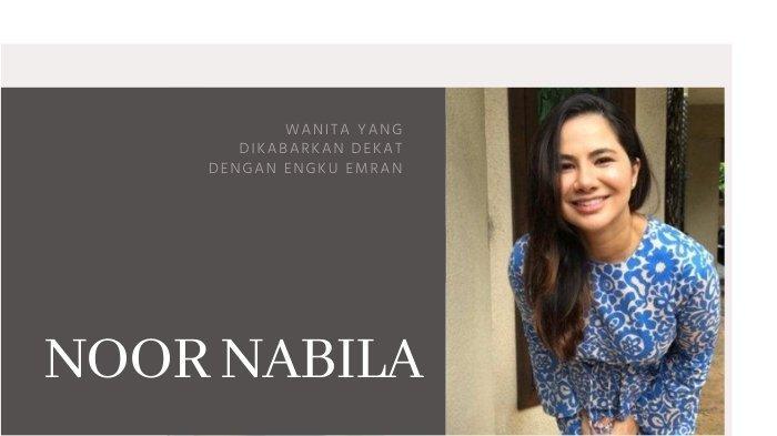Biodata Noor Nabila yang Dikabarkan Dekat dengan Engku Emran, Berdarah Pakistan & Terpaut 10 Tahun