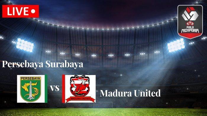 Prediksi dan Link Live Streaming Persebaya Surabaya vs Madura United: Kick Off Jam 18:15 WIB