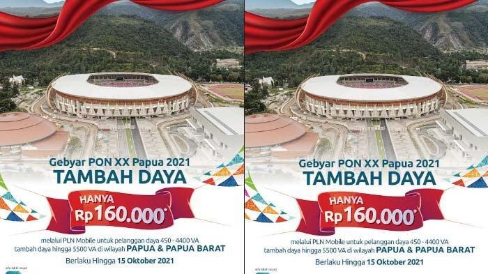 Meriahkan PON XX Papua, Tambah Daya Cukup Rp 160.000 khusus Papua & Papua Barat, Bisa via PLN Mobile