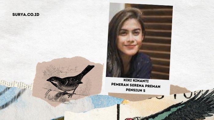 Biodata Kiki Kinanti Pemeran Serena Sinetron Preman Pensiun 5, Wanita Idaman Kang Mus dan Ujang