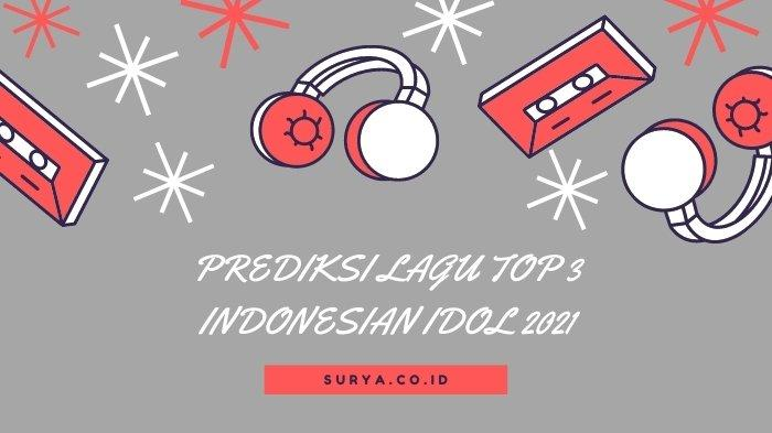 Prediksi Lagu yang Dibawakan Top 3 Indonesian Idol 2021: Lagi-lagi Penampilan Rimar Bikin Penasaran