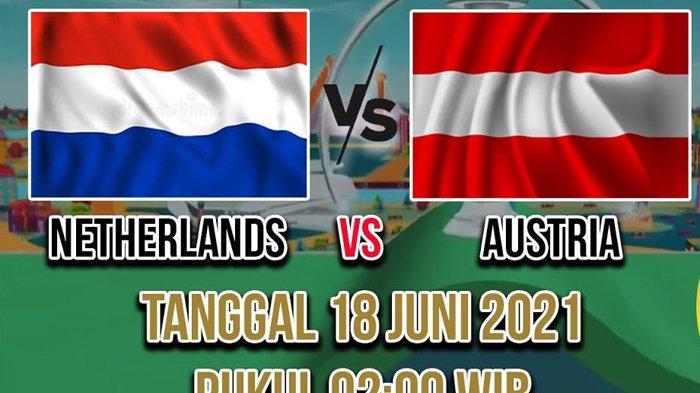 Prediksi Pemain dan Skor Belanda Vs Austria di Piala Eropa (Euro) 2021 Malam ini Jam 02.00 WIB