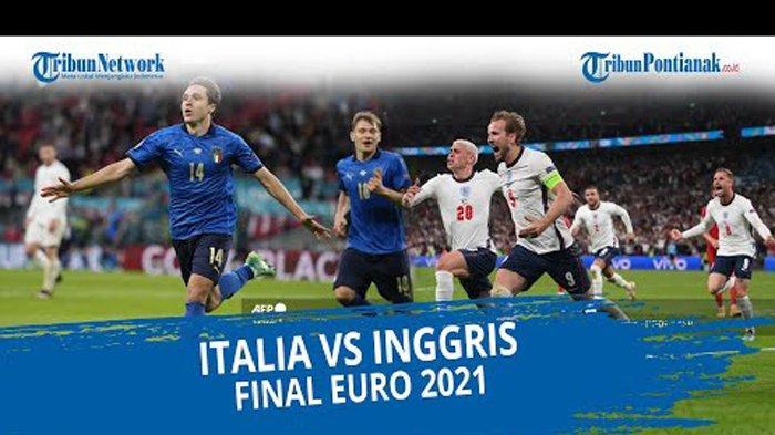 Prediksi Skor Italia vs Inggris di Final Euro 2021, Live RCTI dan Mola TV Malam ini Jam 02.00