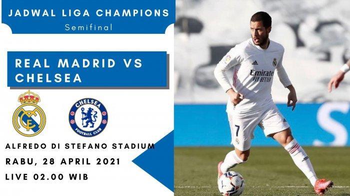 Prediksi Skor <a href='https://manado.tribunnews.com/tag/real-madrid' title='RealMadrid'>RealMadrid</a> vs <a href='https://manado.tribunnews.com/tag/chelsea' title='Chelsea'>Chelsea</a> di <a href='https://manado.tribunnews.com/tag/semifinal' title='Semifinal'>Semifinal</a> <a href='https://manado.tribunnews.com/tag/liga-champions' title='LigaChampions'>LigaChampions</a>: Live 02.00 WIB, Kans Reuni Hazard