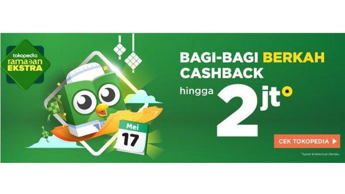 Promo Belanja Tokopedia Selama Ramadhan di Bulan Mei 2019, Cashback hingga Rp 2 Juta & Gratis Ongkir