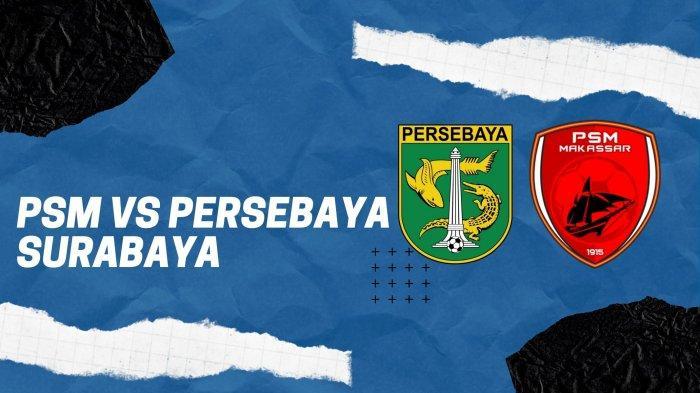 PSM vs Persebaya Surabaya BRI LIGA 1 2021