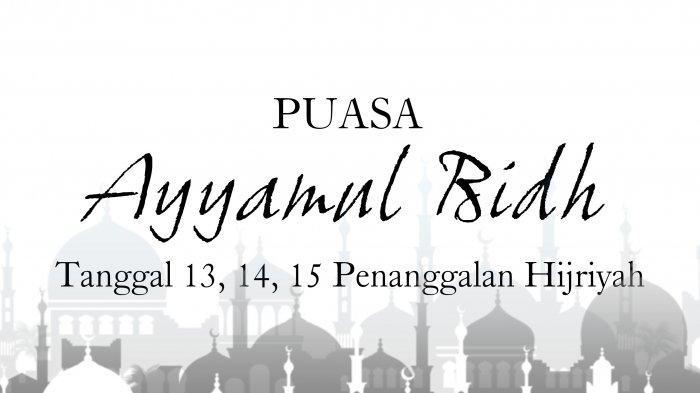 Jadwal Puasa Sunnah Ayyamul Bidh 13, 14, 15 Jumadil Awal 1442 Hijriyah Jatuh Akhir Desember 2020