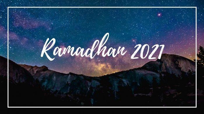 Kata-kata Ucapan Jelang Ramadhan 2021, Cocok Dikirim untuk Mohon Maaf dan Jalin Silaturahmi