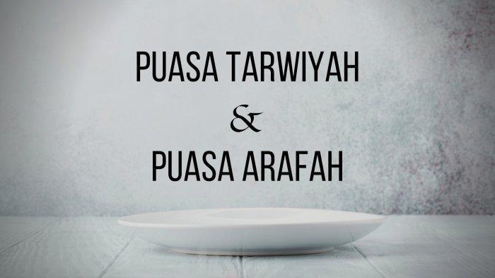 Niat Puasa Tarwiyah dan Arafah, Jatuh Tanggal 18-19 Juli 202 Sebelum Idul Adha Beserta Keutamaannya