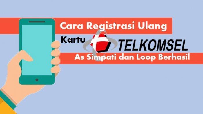 Link Registrasi Ulang Kartu Telkomsel Lewat Online, Asyik! Dapat Bonus Kuota Internet 10GB