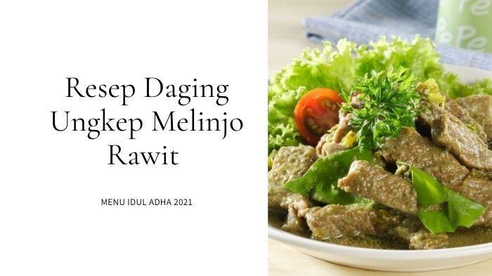 Resep Daging Ungkep Melinjo Rawit untuk Menu Idul Adha yang Cocok Dimakan Bersama Keluarga