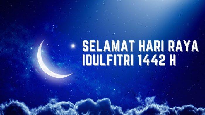 Selamat Hari Raya Idulfitri 1442H
