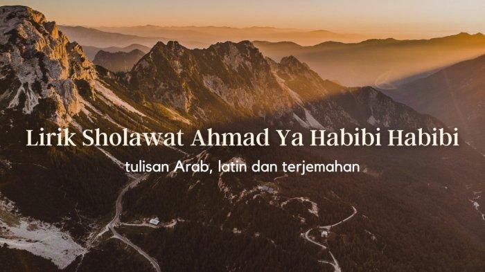 Lirik Sholawat Ahmad Ya Habibi, Beserta Tulisan Arab dan Terjemahan Bahasa Indonesia