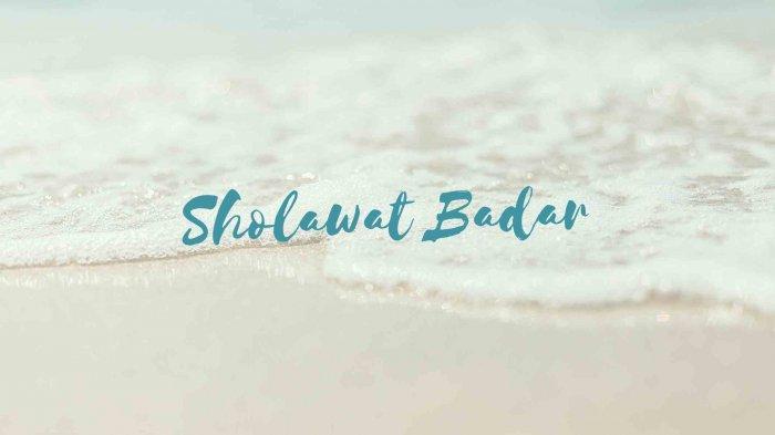 Sholawat Badar Lengkap Bahasa Arab, Latin dan Terjemahan