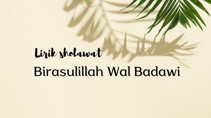 Lirik Sholawat Birosulillah Wal Badawi - Syech bin Abdul Qodir Assegaf
