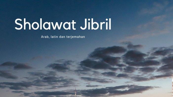 Lirik Sholawat Jibril Lengkap Arab dan Latin, Shalallaahu 'ala Muhammad