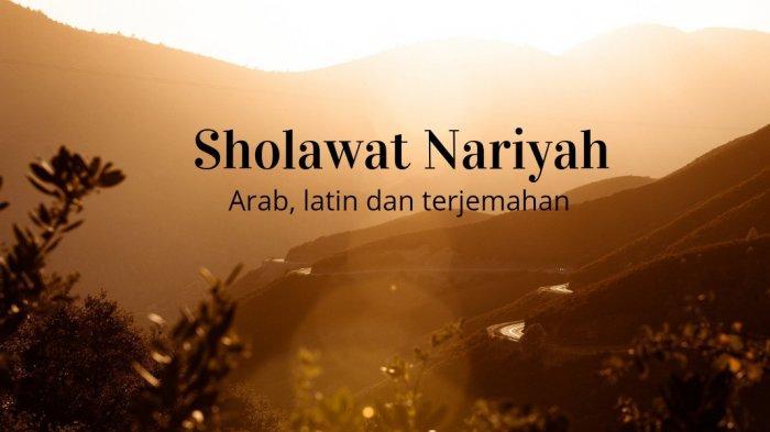 Lirik Sholawat Nariyah Arab - Latin Viral di TikTok Taman 'Ala Sayyidina