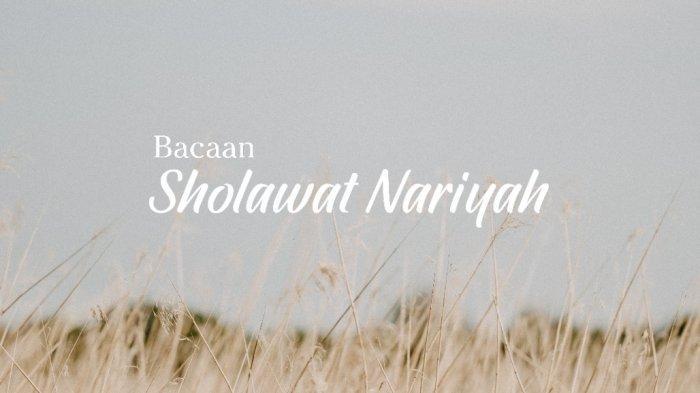 Sholawat Nariyah Lengkap Teks Arab, Latin dan Artinya