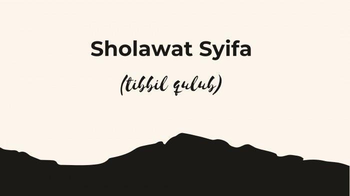 Lirik Sholawat Syifa atau Tibbil Qulub Bahasa Arab, Latin dan Terjemahan