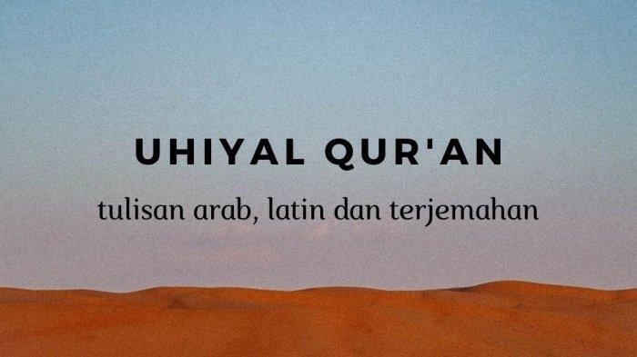 Lirik Sholawat Uhiyal Qur'an Versi Ai Khodijah Lengkap Arab, Latin dan Terjemahan