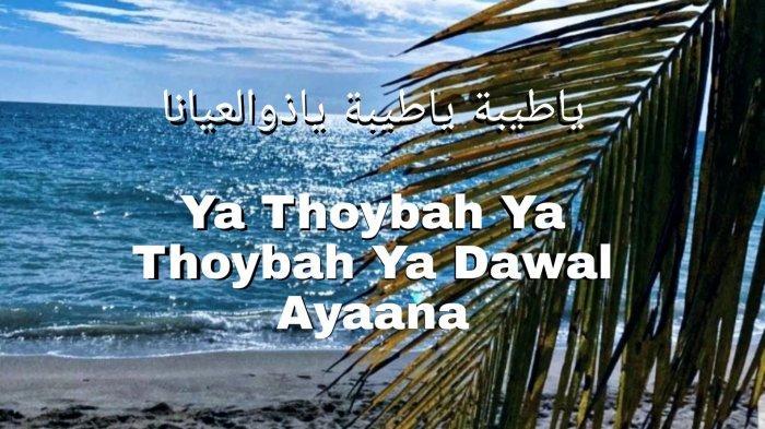 Lirik Sholawat Ya Thoybah Ya Dawal Ayaana yang Viral di TikTok, Beserta Arti & Terjemahan Indonesia