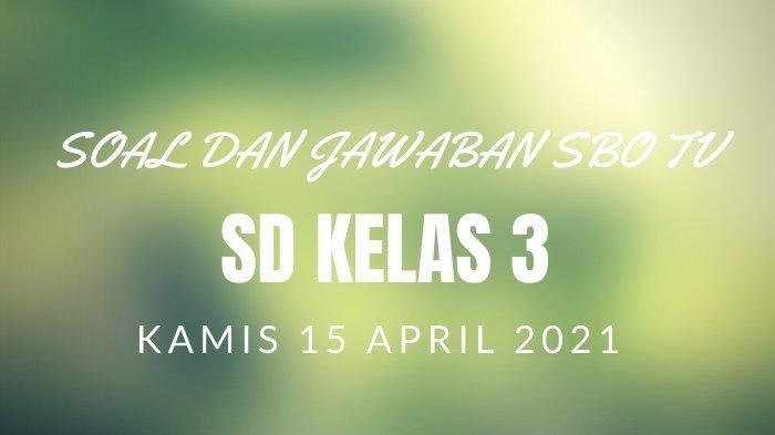 Soal dan Jawaban SBO TV SD Kelas 3 Kamis 15 April 2021: Ayo Cocokan Gambar Jenis Makanan Berikut