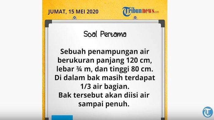 Soal Dan Jawaban Sd Kelas 4 6 Tvri Jumat 15 Mei 2020 Sebuah Penampungan Air Berukuran Panjang 120cm Surya
