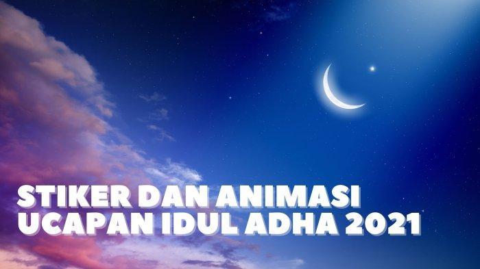 Stiker dan Animasi Ucapan Idul Adha 2021 Cocok Dikirim via Whatsapp, Instagram & Facebook