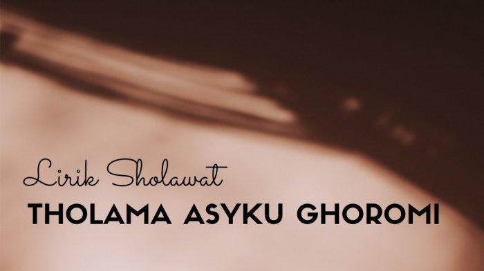 Lirik Sholawat Tholama Asyku Versi Habib Syech