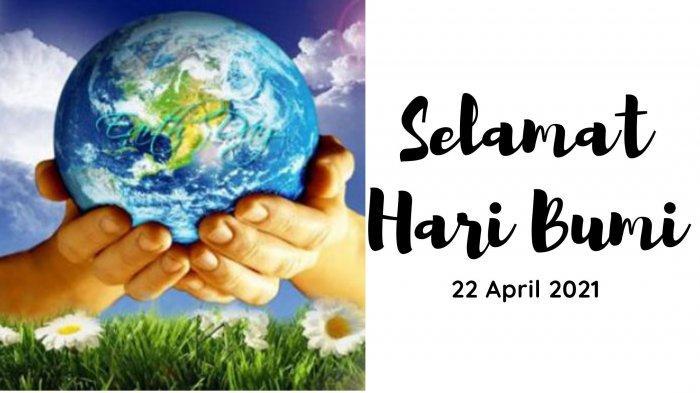 Ucapan Selamat Hari Bumi Hari Ini 22 April 2021 Cocok Untuk Update Status, Berikut Sejarahnya