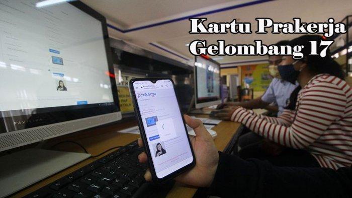 Update Terbaru Kartu Pra Kerja Gelombang 17 Berpeluang Dibuka, Berikut Prediksi Kuota Penerimanya