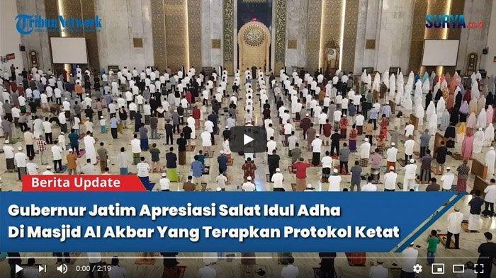 VIDEO Khofifah Apresiasi Salat Idul Adha di Masjid Al Akbar Surabaya Terapkan Protokol Ketat