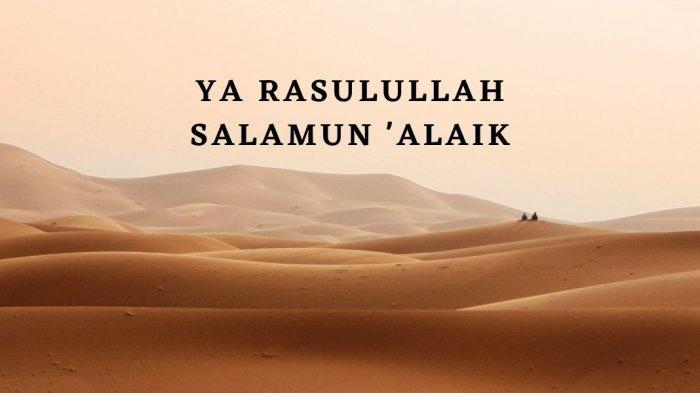Lirik Ya Rasulullah Salamun Alaik - Haddad Alwi dan Sulis, Beserta Tulisan Arab, Latin & Terjemahan