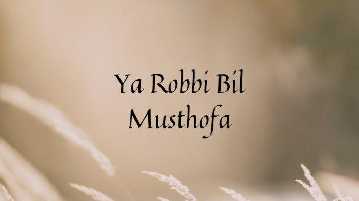 Lirik Sholawat Ya Robbi Bil Musthofa versi Habib Syech, Beserta Tulisan Latin dan Terjemahan