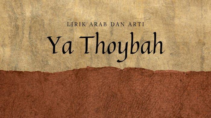 Ya Thoybah oleh Sulis Lengkap Lirik Arab, Latin dan Terjemahan