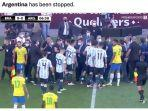 brasil-vs-argentina-dihentikan.jpg
