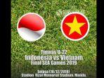 link-live-timnas-indonesia-vs-vietnam-final-sea-games-2019-disiarkan-rcti-kick-off-jam-1900.jpg