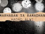 marhaban-ya-ramadhan-hadad-alwi.jpg
